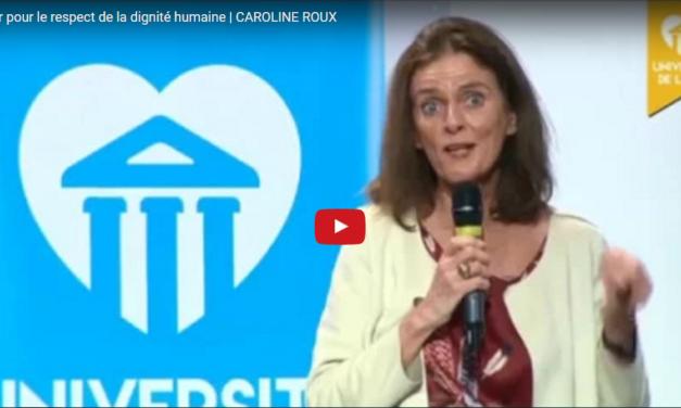 Plaidoyer pour le respect de la dignité humaine | Caroline ROUX