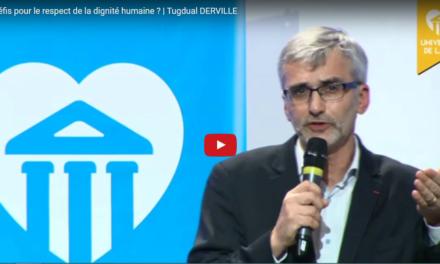 Défendre la dignité des plus fragiles | Tugdual DERVILLE