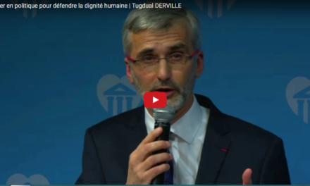 S'engager en politique pour défendre la dignité humaine | Tugdual DERVILLE
